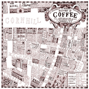 An Incomplete and probably Inaccurate History of Coffee Houses and a Map of the Coffee Houses that began in Exchange Alley, London in 1652.